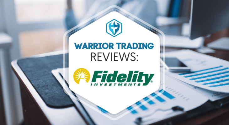 Fidelity Broker Review 2019 - Warrior Trading