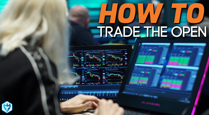 How to Trade the Open