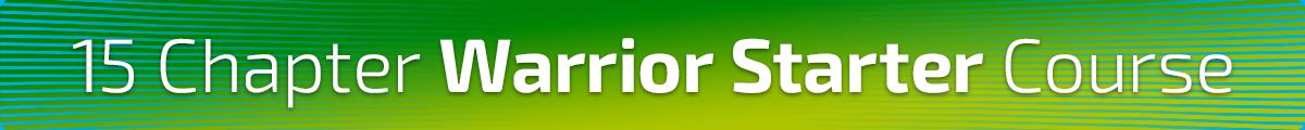 Warrior Starter Course